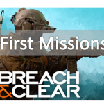 Breach & Clear – First couple of missions