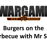 Wargame Red Dragon – Burgers on the barbecue with Mr Slay