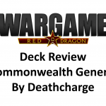 Wargame Red Dragon – Deck Review – Commonwealth General by Deathcharge