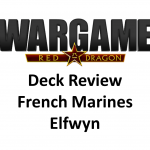 Wargame Red Dragon – Deck Review – French Marines by Elfwyn