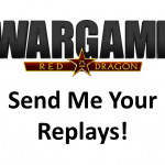 Wargame Red Dragon – Send me your replays!
