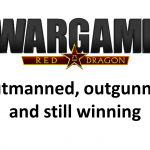 Wargame Red Dragon – Subscriber Replay – Outmanned, outgunned and still winning