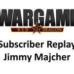 Wargame Red Dragon – Subscriber Replay – Jimmy Majcher