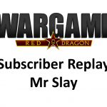 Wargame Red Dragon – Subscriber Replays – Mr Slay