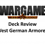 Wargame Red Dragon – Deck Review – West German Armored