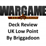 Wargame Red Dragon – UK Low Point Deck by Briggadoon