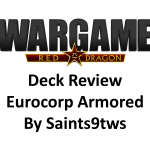 Wargame Red Dragon – Eurocorp Deck Review by Saints