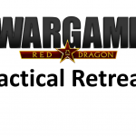 Wargame Red Dragon – Tactical Retreat